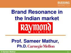 Brand Resonance by Raymond India by Sameer Mathur via slideshare