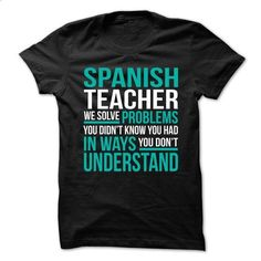 AWESOME TSHIRTS FOR THE SPANISH TEACHER - design a shirt #clothing #T-Shirts