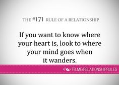 Where is your heart where does your mind wonder when you think or who does it wander to 😊 Where Is Your Heart, Relationship Rules, Relationships, Couple, Love Words, Life Lessons, Favorite Quotes, Quotes To Live By, Verses