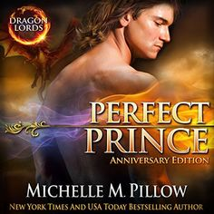 Perfect Prince: Dragon Lords Anniversary Edition by Michelle M. Pillow, http://www.amazon.com/dp/B00NVKHT5K/ref=cm_sw_r_pi_dp_cneiwb12BDDYA