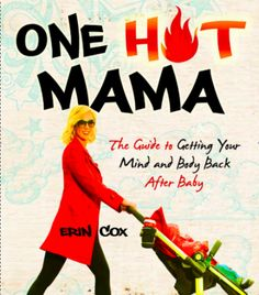 Great read - One Hot Mama by Erin Cox #book #review #parenting #health #fitness