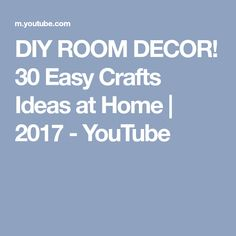 DIY ROOM DECOR! 30 Easy Crafts Ideas at Home | 2017 - YouTube