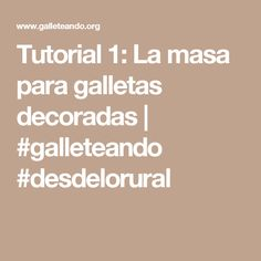 Tutorial 1: La masa para galletas decoradas | #galleteando #desdelorural