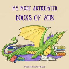Most Anticipated Books of 2018 – The Bookwyrm's Hoard
