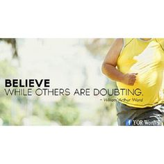 Believe while even YOU are doubting.  KEEP believing.