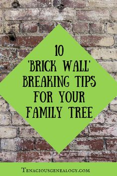 10 Tips for Breaking Brick Walls in Genealogy #genealogy #tips #familyhistory