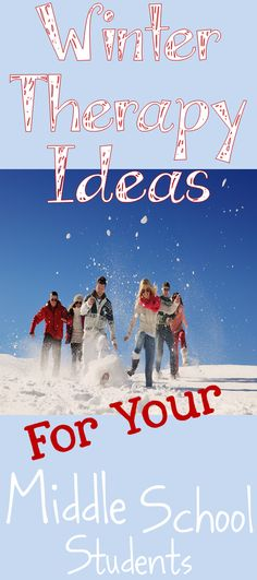 winter therapy ideas for middle school students
