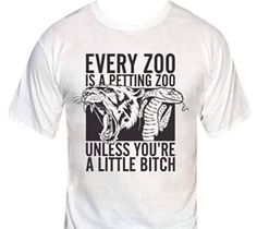 Every Zoo is a Petting Zoo-Unless You're a Little Bitch T-Shirt-Small-Heather Gray Delta http://www.amazon.com/dp/B010ESG0AQ/ref=cm_sw_r_pi_dp_v4KZvb1NSQ2X0