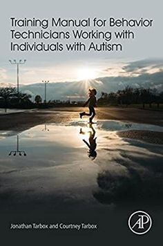 Free Training Manual for Behavior Technicians Working with Individuals with Autism Jonathan Tarbox Courtney Tarbox Books PDF Autism Training, Free Training, Autism Books, Teaching Procedures, Behavior Analyst, Most Popular Books, Reading Online, Vignettes, Legs