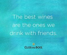 #wine #quote the best wines are the ones we drink with friends