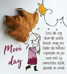 Good Morning Good Night, Good Morning Wishes, Lekker Dag, Goeie Nag, Goeie More, Afrikaans Quotes, Dear God, Positive Thoughts, Birthdays