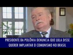 Presidente da Polônia denuncia que Lula disse querer implantar o comunis...