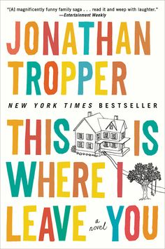 10 amazing books to film in 2014 - This Is Where I Leave You by Jonathan Tropper