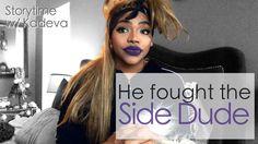 Story Time w/ Kadeva | HE Fought the Side Dude