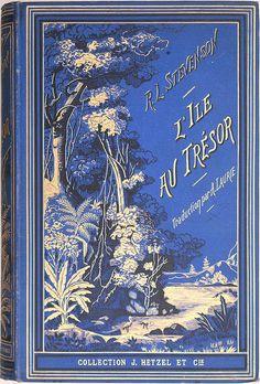 L'île au Trésor by Robert Louis Stevenson, Paris: Hetzel, 1885 Book Cover Art, Book Cover Design, Book Design, Book Art, Vintage Book Covers, Vintage Books, Vintage Art, Robert Louis Stevenson, Beautiful Book Covers