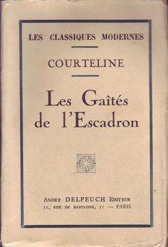 #théâtre : Les Gaites De l'Escadron - Courteline.  André Delpeuch Editeur, non daté. Tirage limité à 3500 exemplaires, celui-ci est le n°874. 275 pp. brochées.