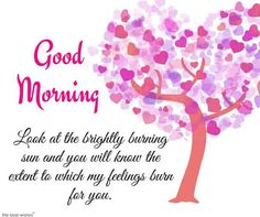 Make your girlfriend more beautiful with this best good morning wishes and bring a smile on her face. Send this Good Morning messages to your girlfriend. Good Morning Sweetheart Quotes, Romantic Good Morning Quotes, Positive Good Morning Quotes, Good Morning Quotes For Him, Good Morning Inspirational Quotes, Romantic Poems, Good Morning For Her, Morning Wishes For Her, Morning Message For Him