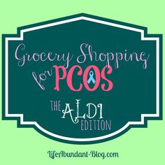 Grocery Shopping for PCOS - The Aldi Edition pcos diet plan Pcos Diet Plan, Pcos Fertility, Aldi Shopping, Healthy Shopping, Polycystic Ovarian Syndrome, Ovarian Cyst, Cervical Mucus, Hypothyroidism, Get Healthy