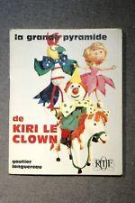 XX JEAN & FRANCE IMAGE * LA PYRAMIDE DE KIRI LE CLOWN * G-L  1967