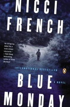 Blue Monday by Nicci French, Click to Start Reading eBook,  The stunning first book in a new series of psychological  thrillers introducing an unforgettable Lon