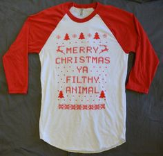 "3/4 Sleeve ""Ugly Christmas Sweater"" T-shirt: ""Merry Christmas ya Filthy Animal"" on Etsy, $18.99"