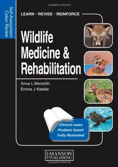 Wildlife Medicine and Rehabilitation: Self-Assessment Colour Review by Anna Meredith. $44.99. Edition - 1. Publisher: Thieme; 1 edition (June 8, 2011). Author: Anna Meredith. Publication: June 8, 2011
