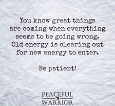 Great things are coming when everything seems to be going wrong