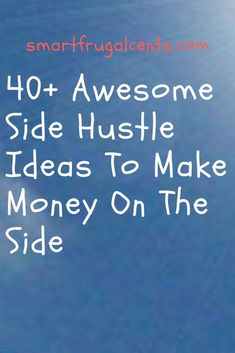 Side Hustle Ideas to make money on the side.