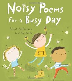 Noisy Poems for a Busy Day written by Robert Heidbreder is filled with short poems about all the seemingly small things children encounter during there day. Great for working on poetry. Simple Artwork, National Poetry Month, Short Poems, Child Day, Poetry Books, Day Book, Read Aloud, Childrens Books, Joy