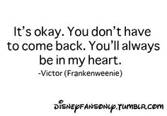 Frankenweenie-I tear up every time victor says this