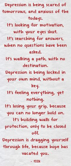 Depression Is being scared of tomorrows...