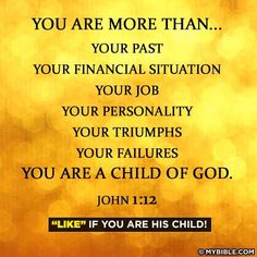 You are more than your failures. You are a Child of God ~~I am a Child of God Christian Quotes.