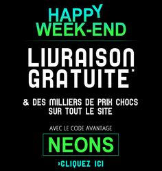 Happy week-end #excedence : livraison gratuite avec le code NEONS / Octobre 2012 / Excedence.com #destockage #codepromo #codereduction
