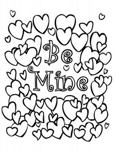 """Be Mine"""" Hearts Valentine Coloring Page"""