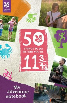 50 Things to do before you're 11 & 3/4. We love this fabulous adventure challenge checklist from #TheNationalTrust