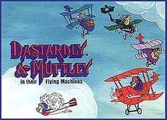 Dastardly & Muttley according to Wingnut