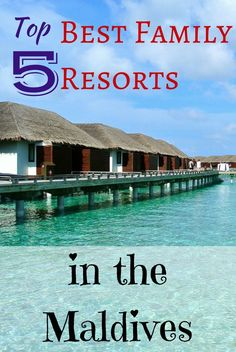 Top 5 best family resorts in the Maldives http://www.wheressharon.com/best-family-accommodation/top-5-best-family-resorts-maldives/