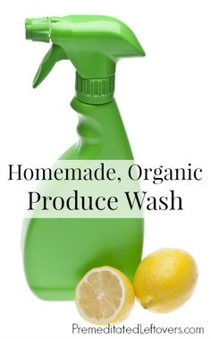 How to Make Homemade Organic Fruit and Vegetable Wash - An Easy DIY Produce Wash to remove pesticides, chemicals, and other residue from fruits and vegetables. Homemade Cleaning Products, Cleaning Recipes, Natural Cleaning Products, Cleaning Hacks, Natural Products, Cleaning Solutions, Fruit And Vegetable Wash, Organic Fruits And Vegetables, Vegetable Sides