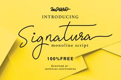 Signatura Monoline Free Typeface You are required to design a set of fonts in your new project, I want to introduce to you a new script font, and is free. That is Signatura Monoline Script Font! Signatura Monoline designed and share by Ianmikraz studio. Signatura Monoline is a new modern calligraphy, combines