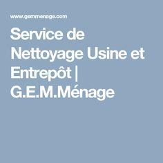 Service de Nettoyage Usine et Entrepôt   | G.E.M.Ménage