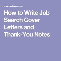 How to Write Job Search Cover Letters and Thank-You Notes