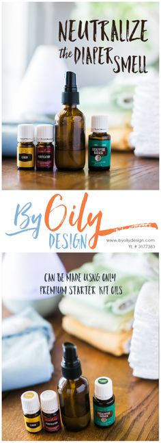 Neutralize the diaper smell with essential oils. Creating Essential oils air fresheners and sprays. Recipe uses Premium kit Oils by Young Living. byoilydesign.com