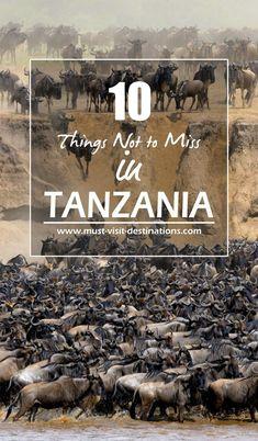 10 Things Not to Miss in Tanzania #travel #tanzania #AfricaTravelTanzania