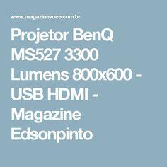 Projetor BenQ MS527 3300 Lumens 800x600 - USB HDMI - Magazine Edsonpinto