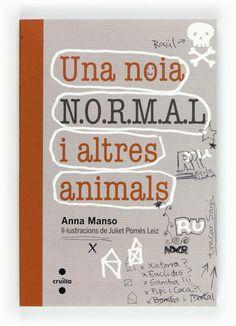 """Una noia N.O.R.M.A.L i altres animals"" d'Anna Manso"
