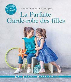 La Parfaite Garde-robe des filles - Karine Aivazian, Thierry Antablian
