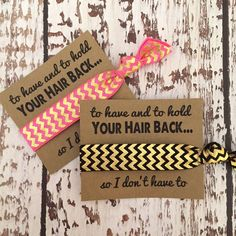 Bachelorette Party Favors // Hair Tie Favors // To Have and To Hold Your Hair Up