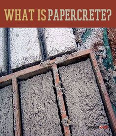 What is papercrete? Find out about this SHTF (and earth) friendly building material. Survival Life is the best source for prepper survival tips and skills.