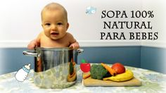 Sopa Natural Para Bebes (Sopa Jaramillo)