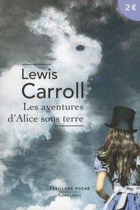 Les Aventures d'Alice sous terre, Lewis Carroll ~ Le Bouquinovore